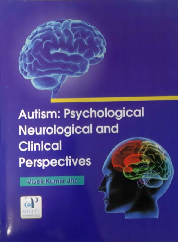 Autism: Psychological Neurological And Clinical Perspectives
